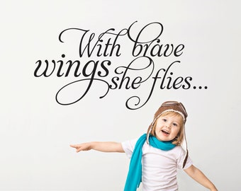 With Brave Wings She Flies Inspirational Wall Decal Quote Girls Bedroom Baby Girl Nursery