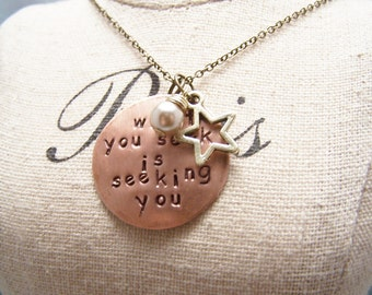 Rumi Necklace. What you seek Is seeking you. Destiny. Fate. You are not Alone. Follow your Dreams