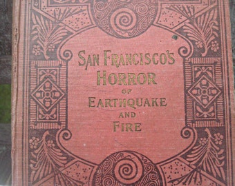 Antique book, San Francisco's Horror of Earthquake and Fire, 1906 first edition, fully illustrated historical account, Memorial Volume