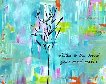 Listen to the Sound Your Heart Makes