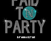 Paid to Party Nerium iron on Rhinestone Transfer (shirt NOT included)