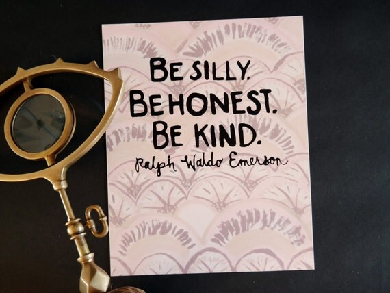 "Watercolor Wednesday Series: ""Be silly, be honest, be kind"" art print of an original watercolor illustration"