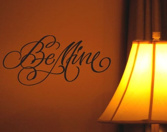 Be Mine - Vinyl wall art