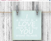 ON SALE 50% off I Love You a Bushel and a Peck -Nursery Rhyme Quote - 5x5 Art Print, Mothers Day Gift, Valentines Day
