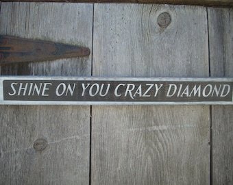 Shine on you crazy diamond Shabby Wood Sign Pink Floyd painted