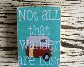not all that wander are lost, Reproduction Mounted On Wood Block by Sunshine Girl Designs (2.5 x 3.5 Inches Print)airstream trailer, camper