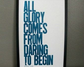 New Year's Poster, Motivational Art, Letterpress Print, All Glory Comes from Daring to Begin, Blue