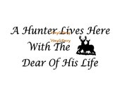 A Hunter Lives Here With The Dear Off His Life - Wall Decal - Vinyl Wall Decals, Deer Wall Sticker, Deer Decal, Hunting Sign, Hunting Decal