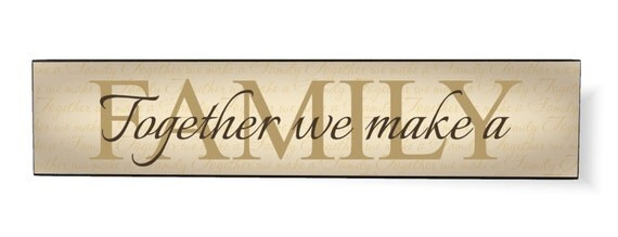 Together We Make A Family Wood Wooden Sign 5x24