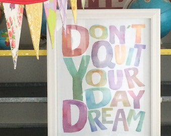 don't quit your day dream art print poster small