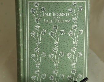Idle Thoughts of an Idle Fellow by Jerome K Jerome Vintage Book