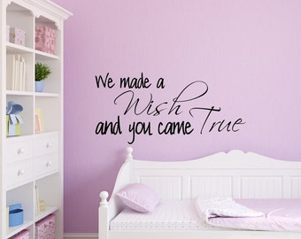 Vinyl wall decal We made a wish and you came true wall decor   D02