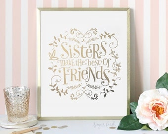 11x14 - Gold or Silver Foil -  'Sisters Make the Best of Friends' - Metallic Art Print