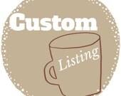 Custom Listing for Kyla