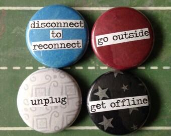 Unplug Pinback Button or Magnet Set
