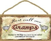 Just Call Me Gramps I'm Too Cool To Be Called Grandfather Golf SIGN Plaque 5X10""
