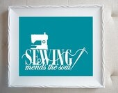 SEWING Mends the Soul Art Print - Simple Modern Home Decor - More Colors and sizes!!