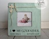 Godfather Picture Frame, Baptism Picture Frame, I Love My Godfather Frame, Personalized Baptism Picture Frame