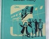 "1949 SALLY STORIES school book Ginn and Co reader Eleanor Thomas Social Studies Connie Moran Ann Fluer illustrations excellent 8"" x 10"""