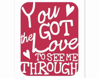 Typography Art Print - You Got the Love 2 - love song lyrics in romantic red for weddings anniversaries gifts for men or women custom colors