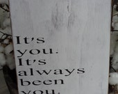 Rustic Wood Sign, It's Always Been You Wood Sign, House Decor, Wedding Sign,  Anniversary Sign
