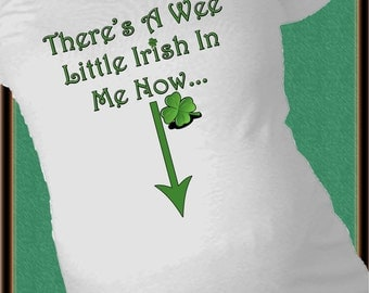 St Patrick's Day Maternity Shirt - There's a wee little Irish in me now Maternity Shirt pregnant announcement shirt - Irish Maternity Shirt