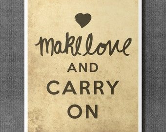 Make Love and Carry On // Typographic Print, Keep Calm, Digital Art, Giclee, Inspirational, Love, Romantic Archival Fine Art Print
