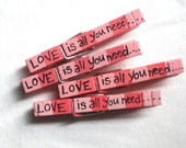 LOVE CLOTHESPINS hand painted Love is all you need magnet