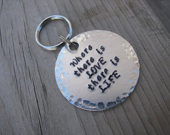 """Inspiriation Keychain  """"Where there is LOVE there is LIFE""""- Hand-Stamped Keychain"""