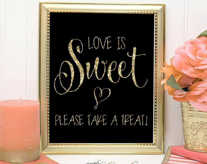INSTANT DOWNLOAD Glam Gold Love is Sweet Please Take a Treat PRINTABLE