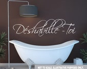 Get Naked- Déshabille Toi French Wall Decal Large Bathroom Bedroom Décor Shower Wet Sexy Etched glass Mirror Tub lather soak relax Custom