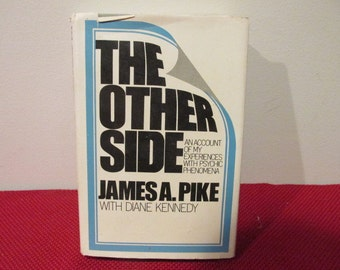 Vintage Hardcover book with Dust Jacket The Other Side by James A. Pike with Diane Kennedy Experiences with Psychic Phenomena
