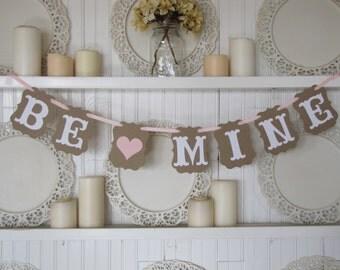 BE MINE Valentine Banner, Valentine Sign, Valentine Decoration, Valentines Party