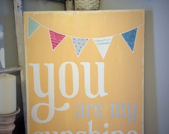 You are my sunshine - chalkboard look with painted bunting, pennant - you can choose colors