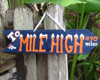 Denver BRONCOS-To MILE HIGH-Directional Arrow with Your Mileage to The Bronco's Mile High Stadium Wooden Football Sign