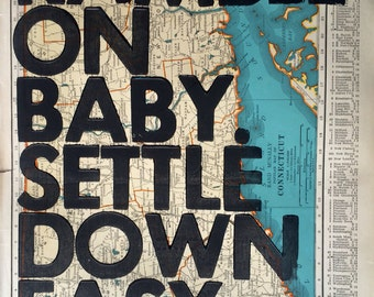 Connecticut/ Ramble On Baby. Settle Down Easy. / Letterpress Print on Antique Atlas Page