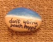 Don't Worry Beach Happy painted stone surf beach island inspirational rock