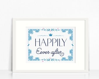 Happily Ever After - Cinderella Inspired Quote Print, Wedding Quote, Something Blue