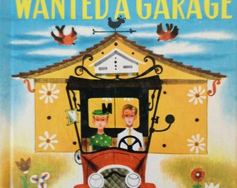Vintage Wonder Book The Little Car That Wanted a Garage