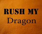 Rush Dragon Order - Takes 3 days to create, 1 - 3 business days shipping, Eco-Felt Dragons ONLY, Build-A-Dragon