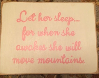 Let Her Sleep For When She Awakes She Will Move Mountains QUOTE by Napoleon Bonaparte SIGN Plaque Hp Wooden U Pick Colors
