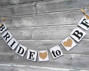 Bride To Be Banner - Gold Bridal Shower Decorations - Bachelorette decor - CUSTOMIZE YOUR COLORS