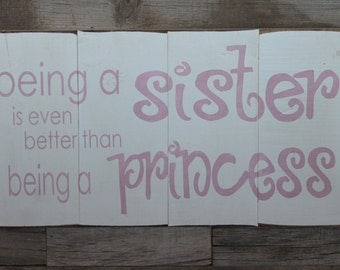 Large Wood Sign -Being A Sister is Better than Being a Princess - Subway Sign