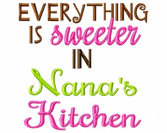 Everything is sweeter in Nanas Kitchen - Machine Embroidery Design - 7 Sizes