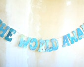 The World Awaits, Globes, Earth Banner, Gender Reveal, Retirement party, Ocean Theme, Banner, Photo Prop, Travel theme, Map Wedding