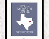Home is Wherever I'm With You Any State Map Art Print, Personalized with First Names & Any State Map, Custom State Map Print, Choose Color