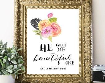 Bible Verse Art Print, He Calls Me BEAUTIFUL ONE, Song of Solomon 2:1-17, Scripture Print, Bible Verse Art, Christian Art, Wall Art Decor