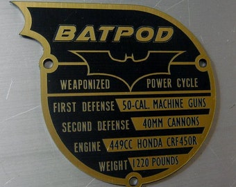 Custom BATPOD Data Plate BATMAN Dark Knight Cowl Rises Begins BATCYCLE
