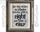 Harry Potter Quote on what is Right and what is Easy on Vintage Upcycled Dictionary Art Print Book Art Print Recycled Repurposed