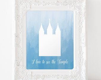 INSTANT DOWNLOAD I love to see the Temple - 8x10 printable art, watercolor ombre blue Mormon LDS Salt Lake City Temple art nursery religious